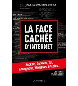 9782035936417-La face cachée d'Internet : hackers, darkweb, Tor, Anonymous, Wikileaks, bitcoins...