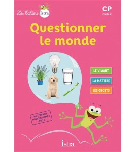 Les Cahiers Istra Questionner Le Monde Cp - Eleve - Ed. 2017 - 9782013947824