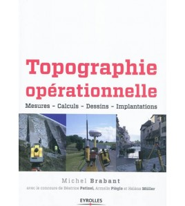 Topographie opérationnelle : mesures, calculs, dessins, implantations