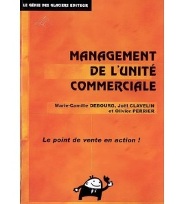 Management de l'unité commerciale : le point de vente en action ! - 9782843476167
