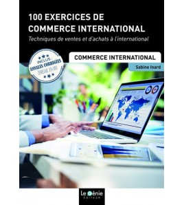 100 exercices de commerce international : techniques de ventes et d'achats à l'international - 9782375631478