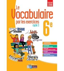 9782047334218-Le vocabulaire par les exercices 6e, cycle 3