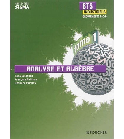 9782216127412-BTS industriels, groupements B, C, D : Volume 1, Analyse et algèbre